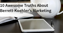 Ten Awesome Truths About Berrett-Koehler's Marketing