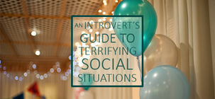 An Introvert's Guide to Terrifying Social Situations: Part One