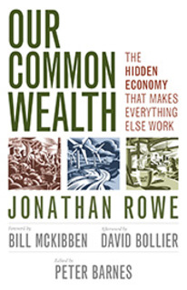 Press Release: Our Common Wealth by Jonathan Rowe