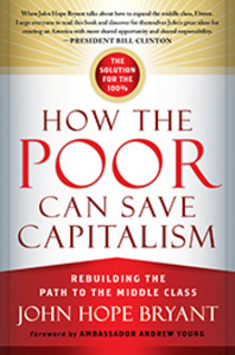 Press Release: How the Poor Can Save Capitalism by John Hope Bryant