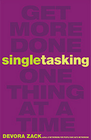 Five Scientific Reasons Singletasking Works (and Multitasking Doesn't)