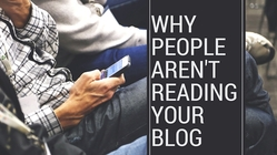 Why People Aren't Reading Your Blog