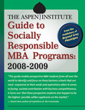 Aspen Institute Guide to Socially Responsible MBA Programs: 2008-2009