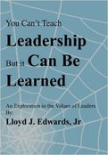 You Can't Teach Leadership, But It Can Be Learned