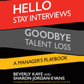 Hello Stay Interviews, Goodbye Talent Loss (Audio)