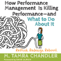 How Performance Management Is Killing Performance--and What to Do About It (Audio)