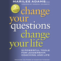 Change Your Questions, Change Your Life (Audio)