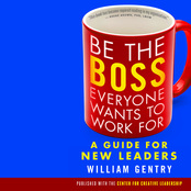 Be the Boss Everyone Wants to Work For (Audio)